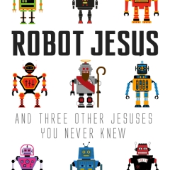 Kyle's book, Robot Jesus and Three Other Jesuses You Never Knew.